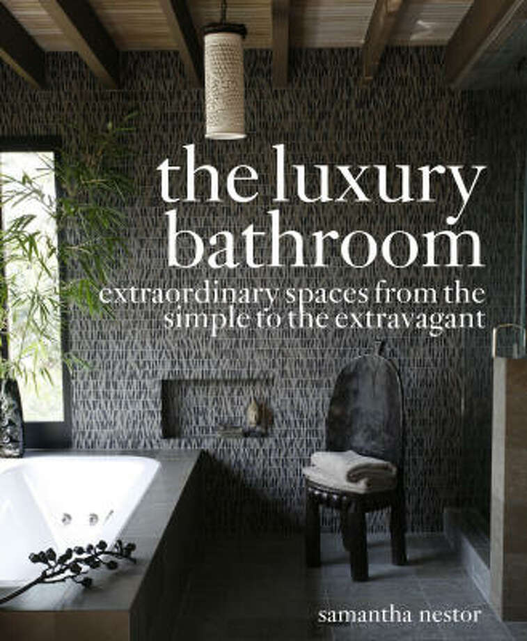 """No bathroom is too small to be a stunning showcase. In The Luxury Bathroom (Clarkson Potter, $60), Metropolitan Home special projects editor Samantha Nestor takes readers into spectacular examples across the nation. """"The most popular destination on today's party circuit is not a New York City nightclub or a celebrity-studded L.A. dive bar,"""" she writes. """"The talk of the town is the master bathroom."""" On sale Aug. 26. Photo: Clarkson Potter"""