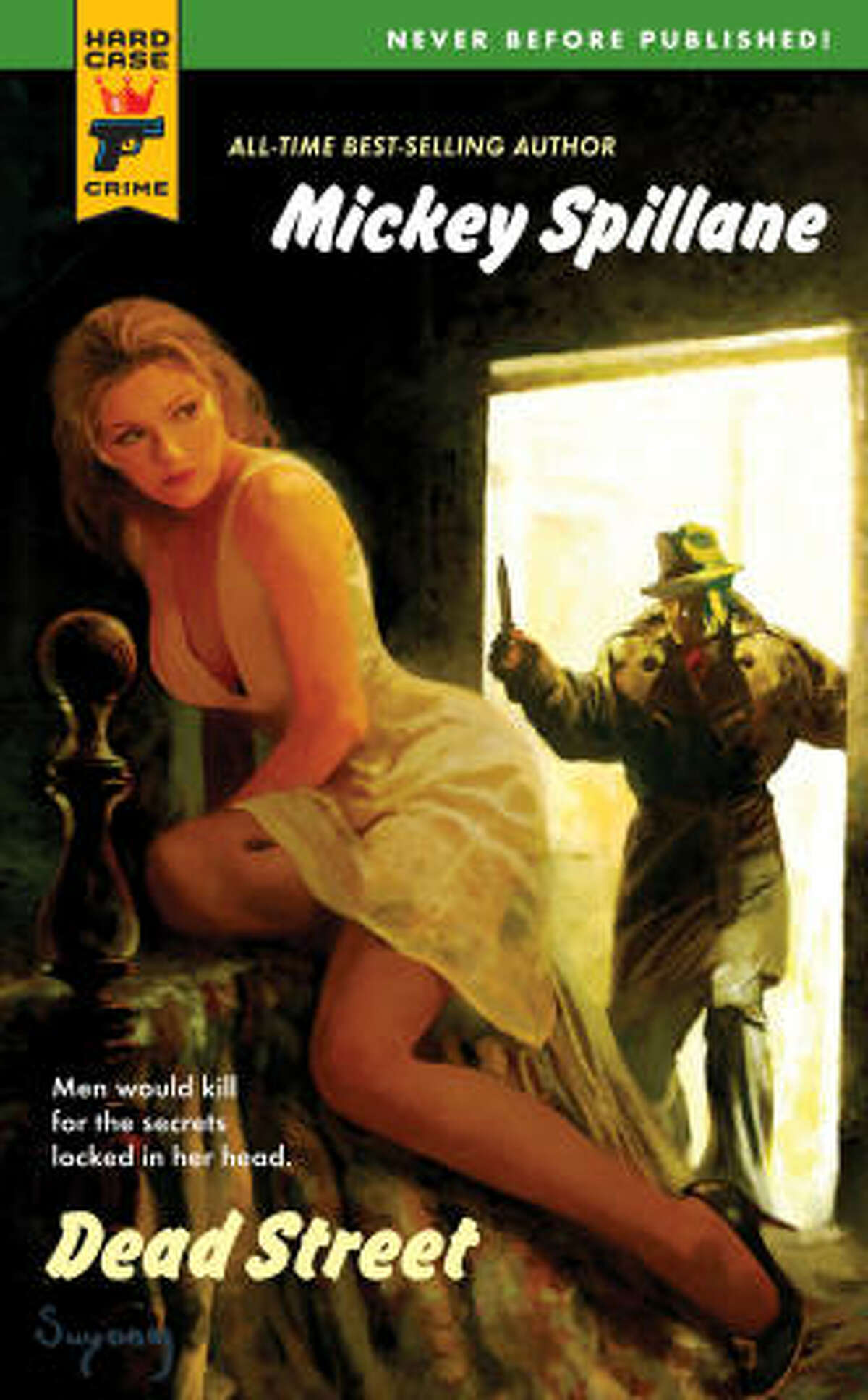 Dead Street: The first (but not to be the last) Mickey Spillane novel published since his death in 2006, this was finished by his friend, Road to Perdition author Max Allan Collins. Collins is also working on a handful of unfinished Mike Hammer novels.