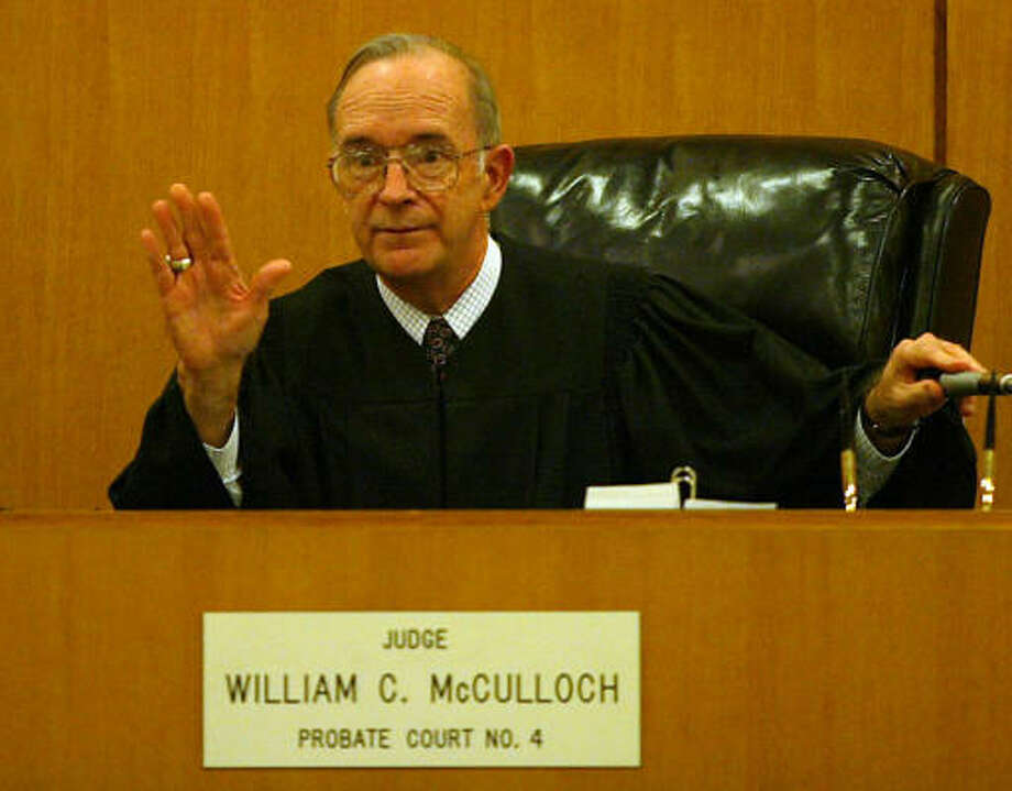 ``If the judge has the wrong motives, you are going to have problems,'' says William C. McCulloch, Harris County's senior probate judge. He said one reason he uses very few lawyers - about 10 got more than 60 percent of the fees in his court - is because he thinks others overcharge. Photo: James Nielsen, Chronicle