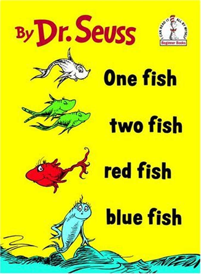 One Fish Two Fish Red Fish Blue Fish by Dr. Seuss Photo: Courtesy Photo