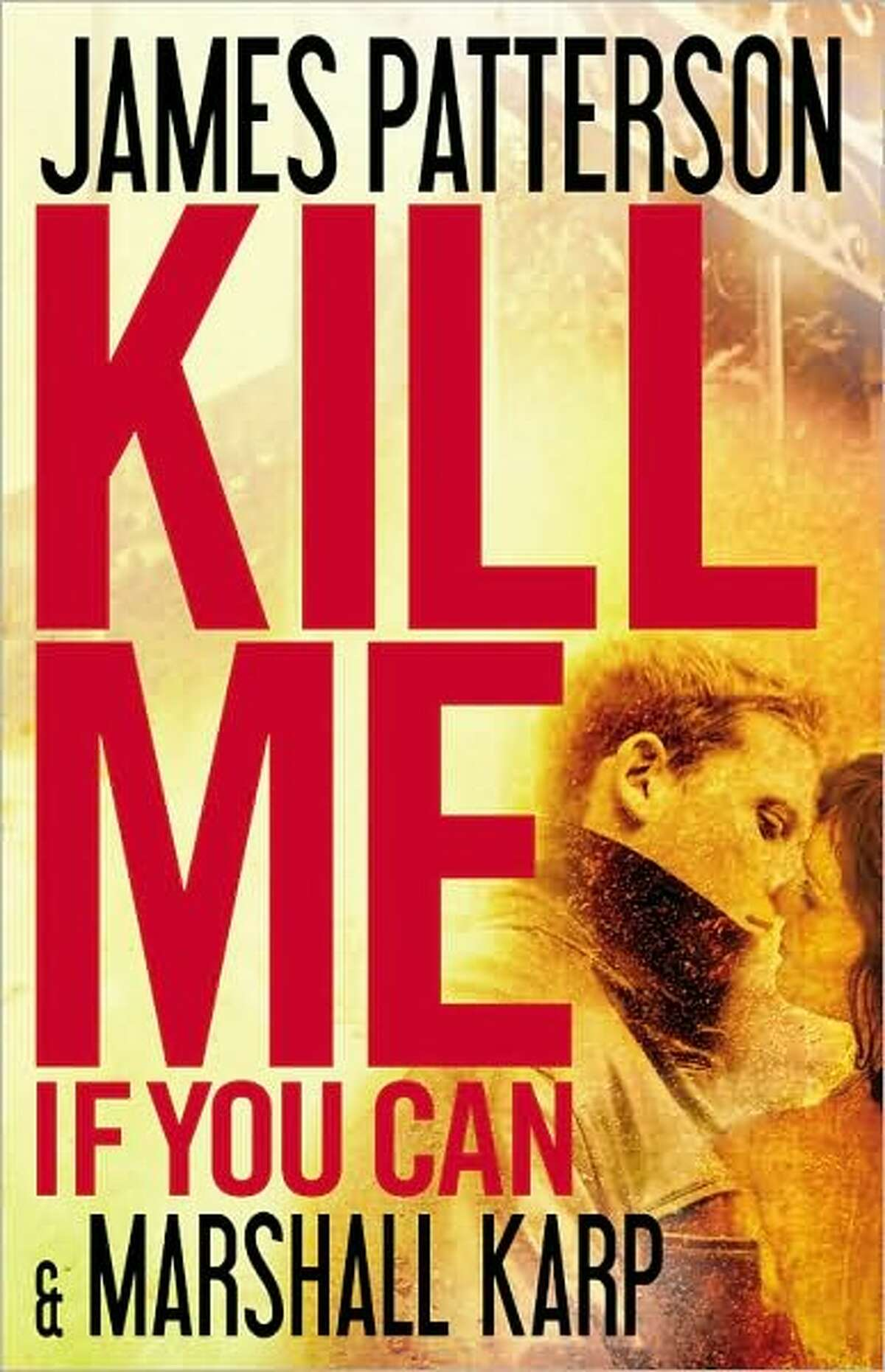 Cover image for Kill Me If You Can by James Patterson