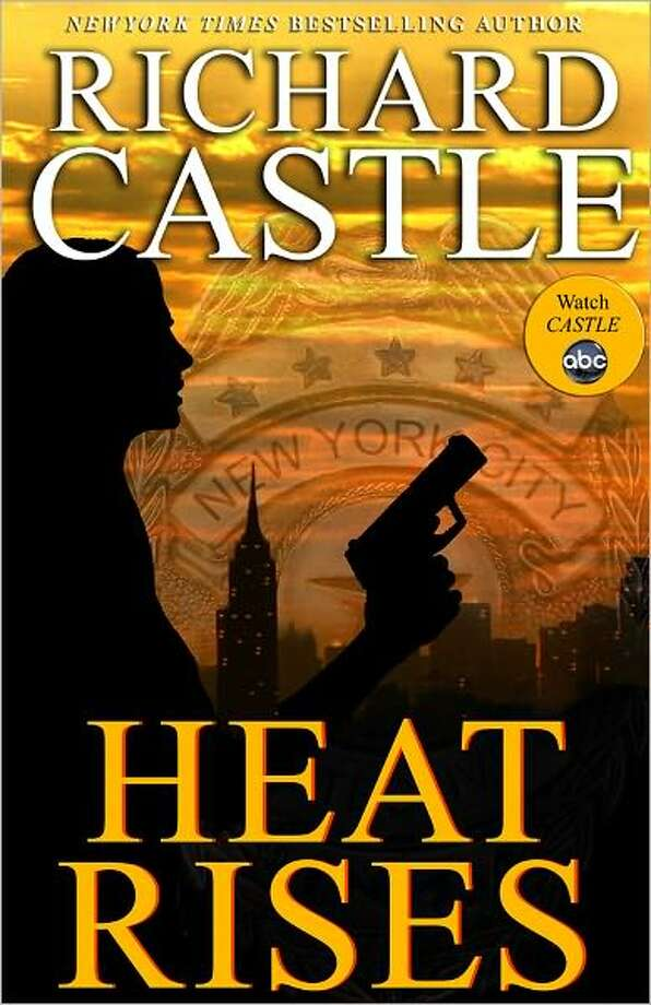 FICTION  HEAT RISES 1by Richard Castle. (Hyperion, $25.99.) A detective uncovers a conspiracy that reaches the department's highest levels. Photo: Xx