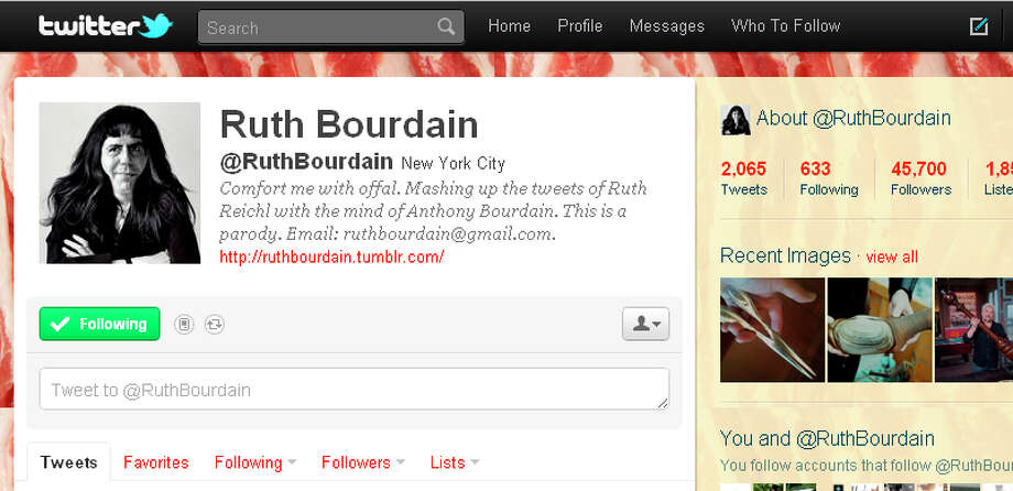 "This screen shot made on Friday, Oct. 7, 2011 shows part of the Twitter page for fictitious character Ruth Bourdain. The cheeky parody feed is a mash-up of former Gourmet editor Ruth Reichl and the salty talking Anthony Bourdain, a chef, author and host of the Travel Channel's ""No Reservations.""  (AP Photo/Twitter)"