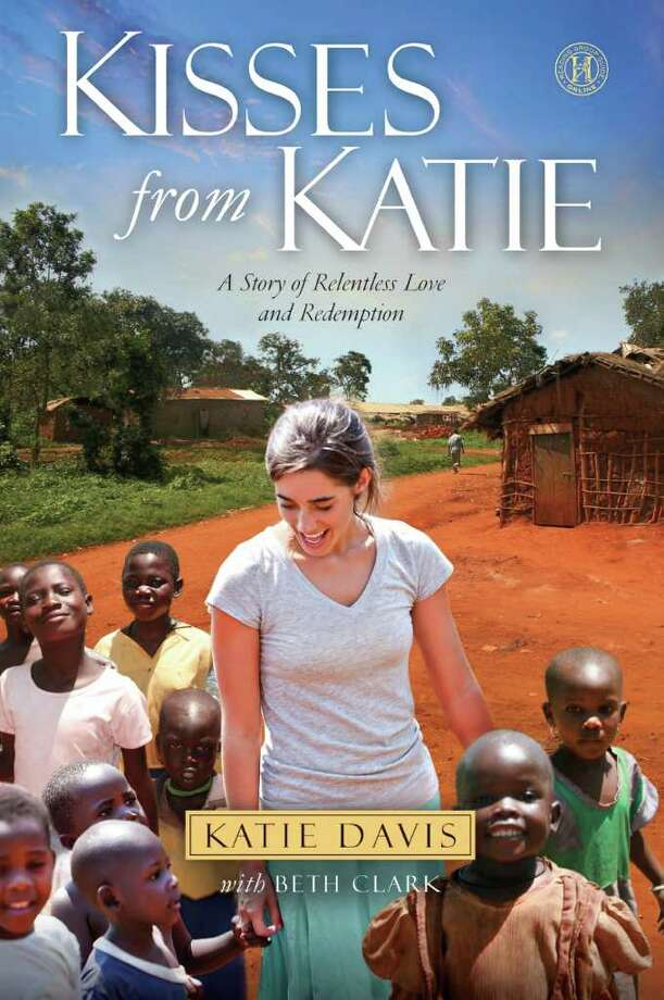 Kisses from Katie, by Katie Davis, with Beth Clark, is the story of Davis's efforts to care for orphans in Africa. Credit: Simon and Schuster Photo: Courtesy Photo