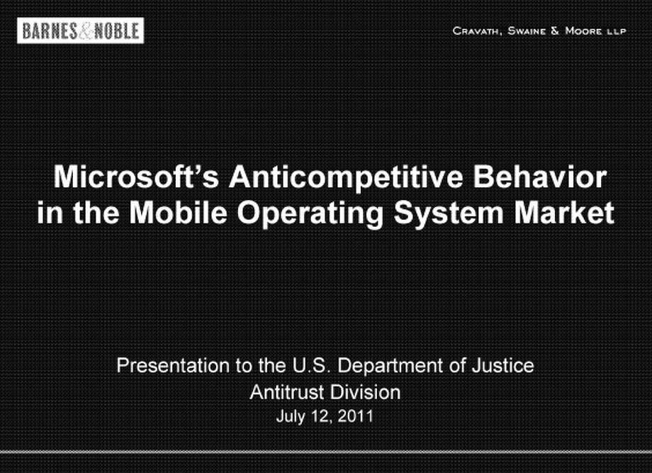 Barnes & Noble submitted this presentation to the Department of Justice this week, asking the feds to investigate Microsoft's business tactics against Google Android. Photo: Barnes & Noble / Public Record
