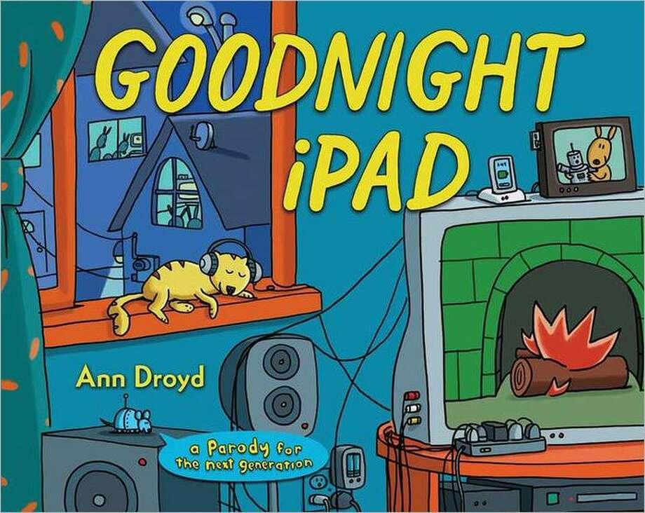 Goodnight iPad, by Ann Droyd (aka David Milgrim) Photo: Xx