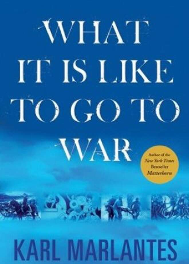 What It Is Like to Go to War, By Karl Marlantes (Atlantic Monthly Press; 256 pages; $25)