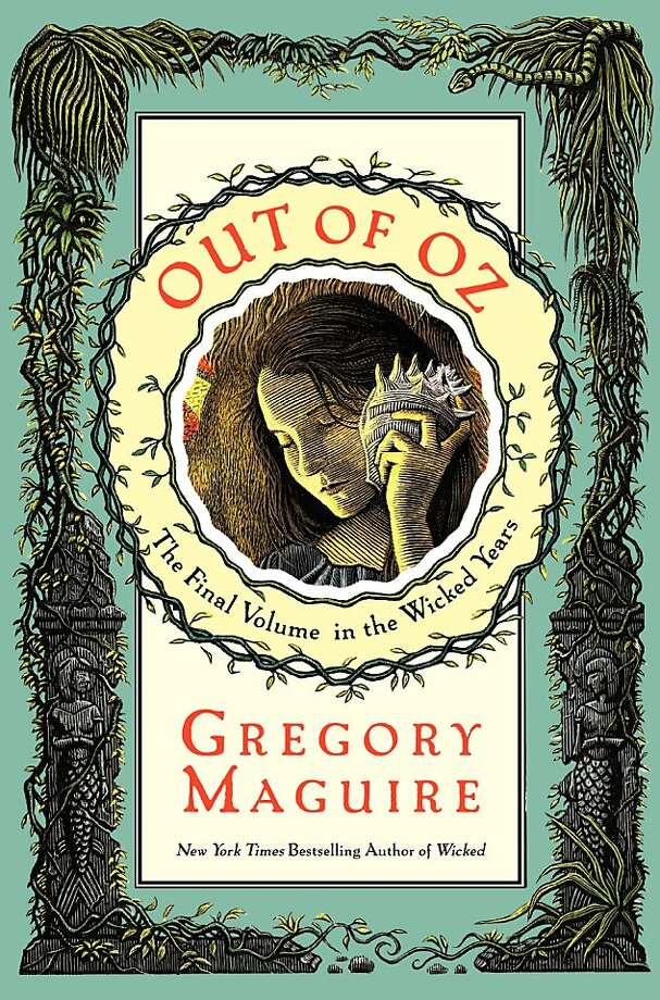 "Gregory Maguire's ""Out of Oz"" Photo: Harper Collins"