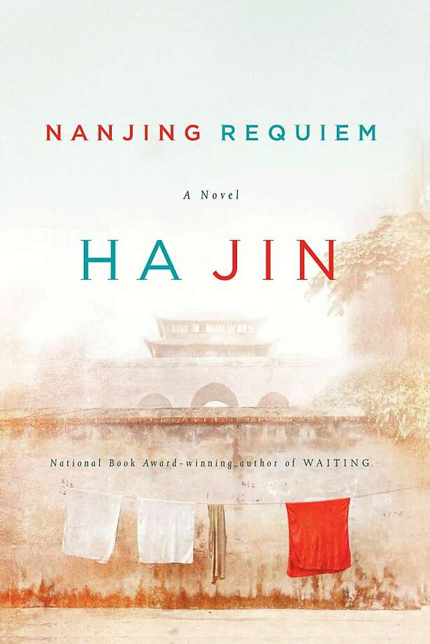 "In this book cover image released by Pantheon Books, ""Nanjing Requiem,"" by Ha Jin, is shown. (AP Photo/Pantheon Books) Photo: AP"
