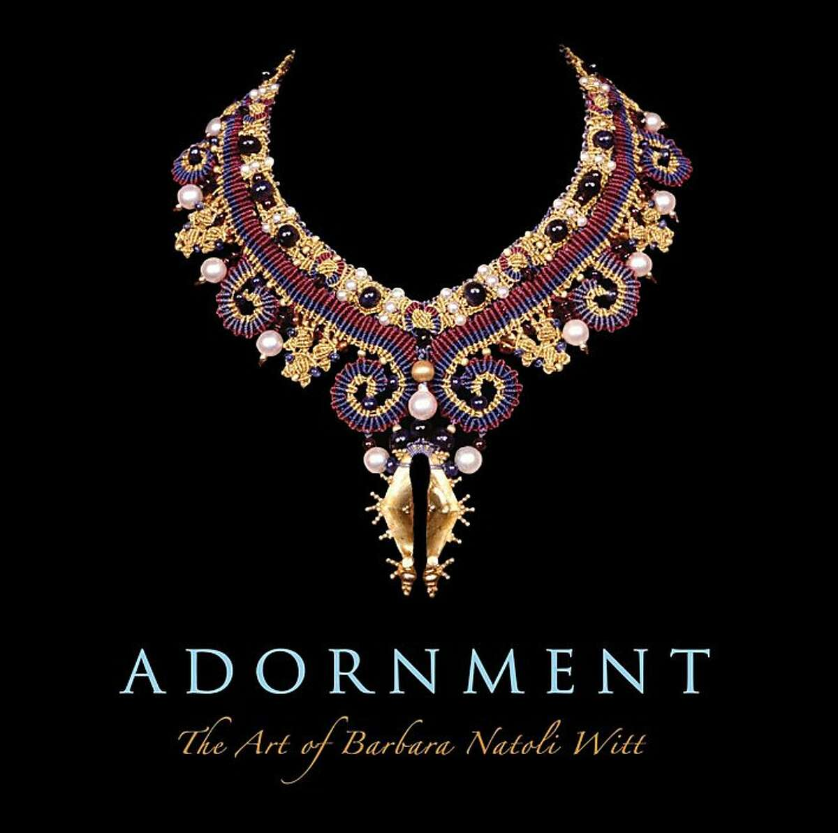 Witt book cover Ran on: 08-07-2011 Barbara Natoli Witt will celebrate the publication of her new book Adornment (at left) Sept. 7 at Ethnic Arts, 1000 Gilman Center, 1314 10th St., Berkeley. Her necklaces are also sold there.