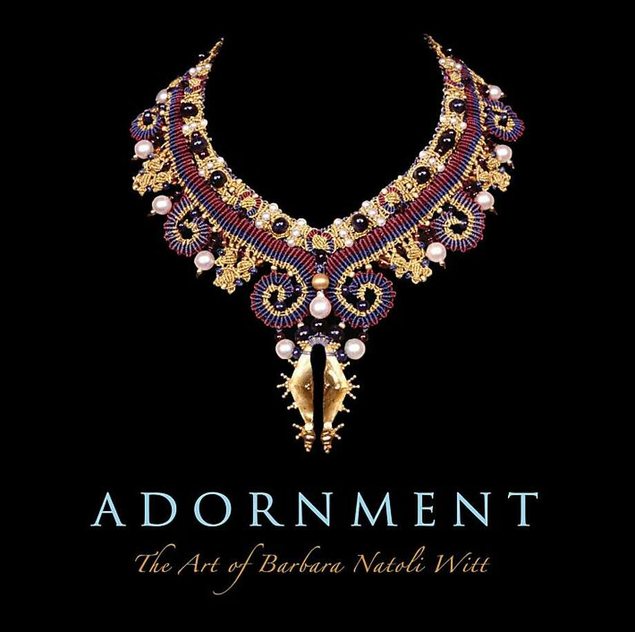 Witt book cover   Ran on: 08-07-2011 Barbara Natoli Witt will celebrate the publication of her new book &quo;Adornment&quo; (at left) Sept. 7 at Ethnic Arts, 1000 Gilman Center, 1314 10th St., Berkeley. Her necklaces are also sold there. Photo: Steven Jenner