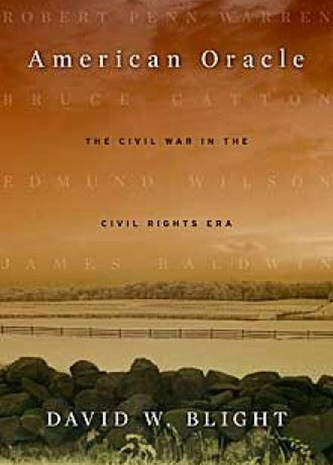 """""""American Oracle: The Civil War in the Civil Rights Era,"""" by David W. Blight Photo: _"""