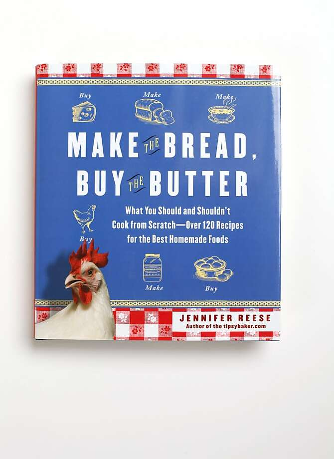 """Make the Bread, Buy the Butter,"" by Jennifer Reese as seen in San Francisco, California, on Thursday, October 6, 2011. Photo: Craig Lee, Special To The Chronicle"