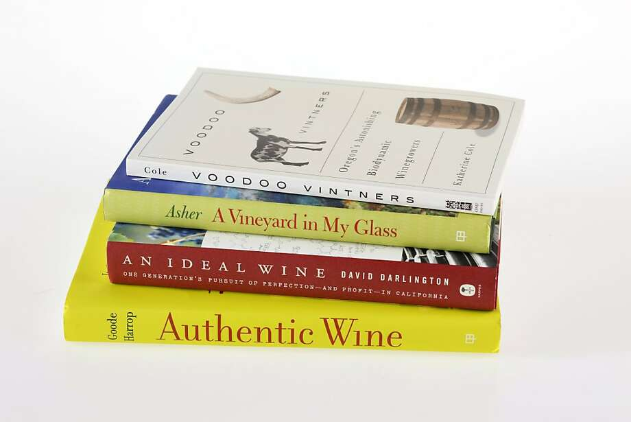 "Books: ""Authentic Wine toward natural and sustainable winemaking,"" ""An Ideal Wine, "" "" A Vineyard in my Glass,"" ""Voodoo Vintners"" as seen in San Francisco, California, on Wednesday, August 10, 2011. Photo: Craig Lee, Special To The Chronicle"
