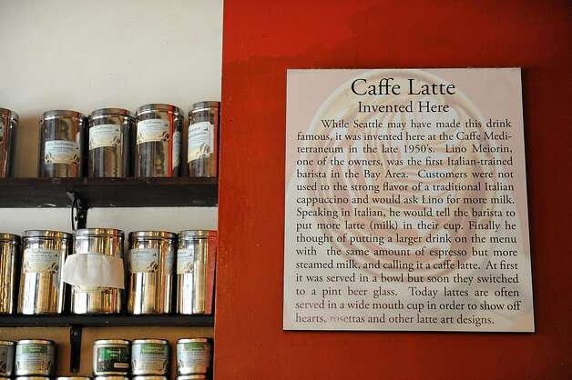 A sign is seen at Caffe Mediterraneum on August 4, 2011. The cafe is the second oldest on the west coast and is also the place where the caffe latte was invented Photo: Susana Bates, Special To The Chronicle
