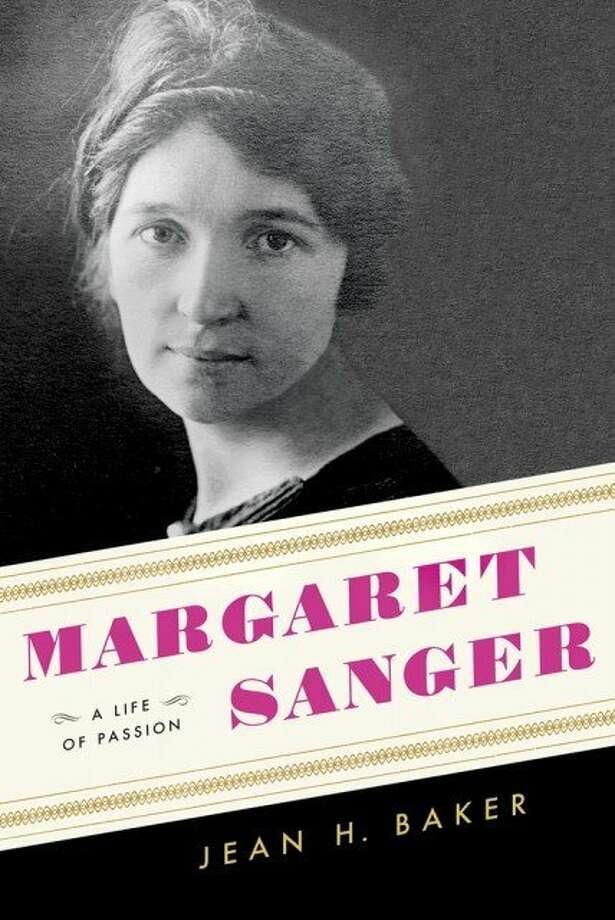 Margaret Sanger: A Life of Passion By Jean H. Baker Photo: Hill And Wang