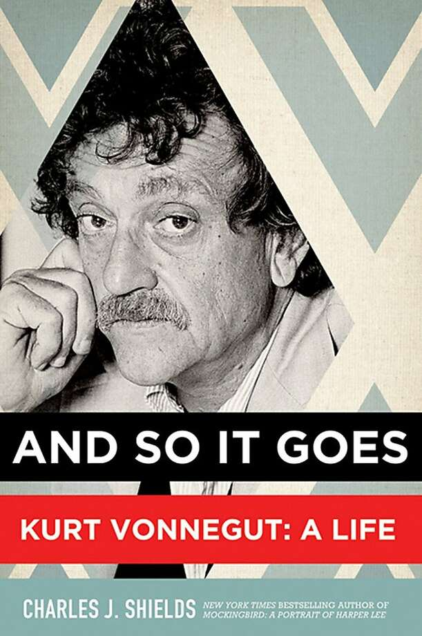"""And So It Goes: Kurt Vonnegut: A Life"" by Charles J. Shields (Henry Holt, $30) raises elusive questions in its introduction, such as: What is the connection between biographer and biographee? And: Who is all this really about? (MCT) Photo: Handout, MCT"
