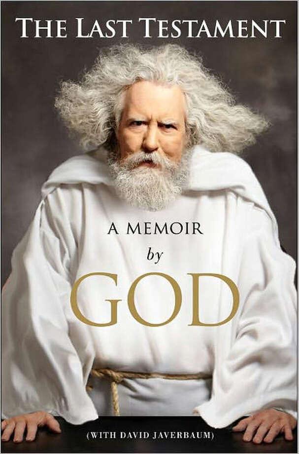 The Last Testament; a memoir by God Photo: Courtesy