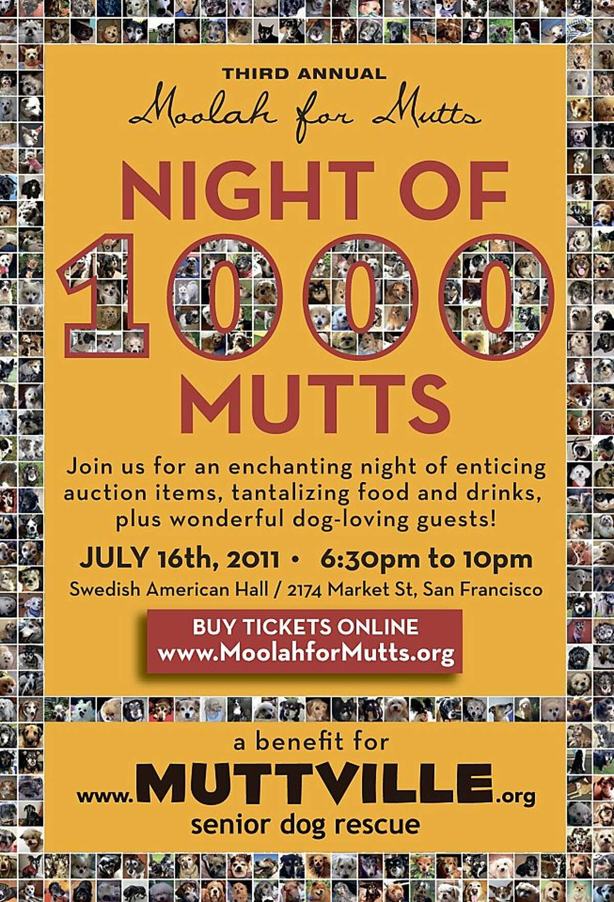 'Third annual 'Moolah for Mutts' on July 16th, 2011. Starting at 6:30 pm - 10 pm at the Swedish American Hall, 2174 Market St., San Francisco A benefit for www.muttville.org
