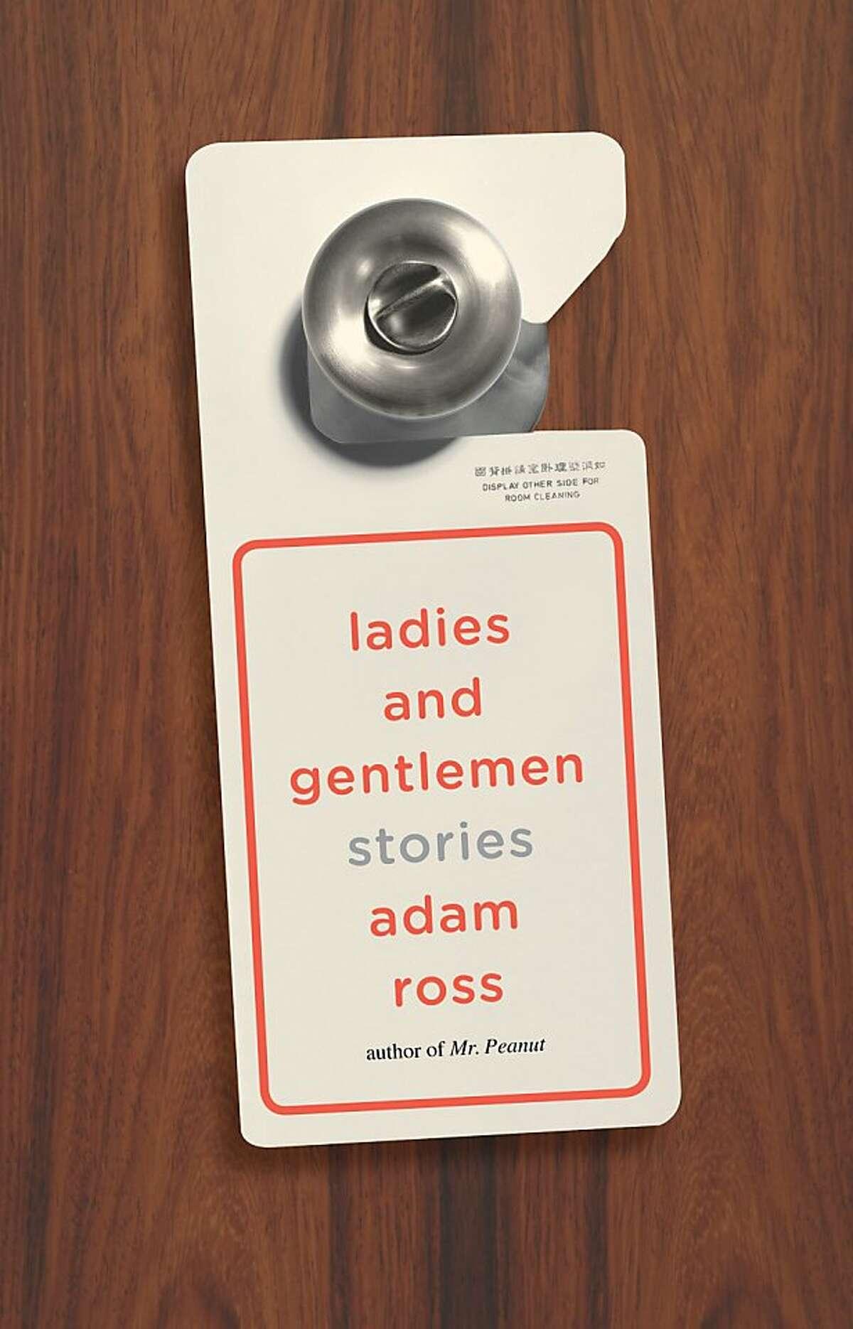 """Adam Ross' """"Ladies and Gentlemen"""""""