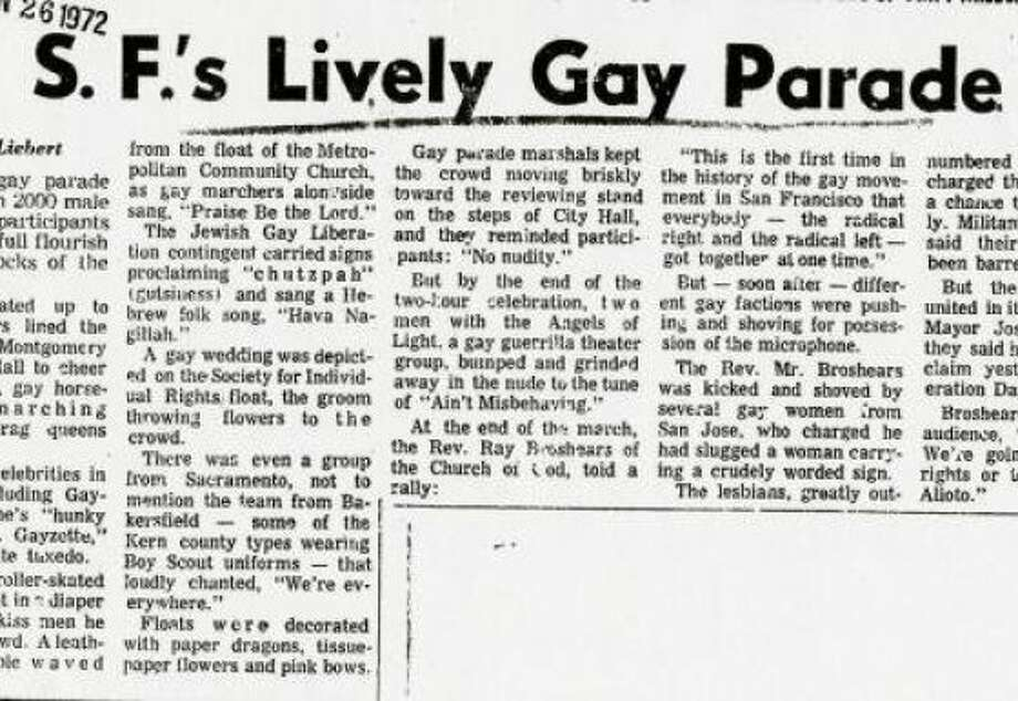 June 26, 1972: I found a lot of brave journalism written by Randy Shilts in the archives. Also impressive was the work of Larry Liebert, a Chronicle political writer whose article about the 1972 Pride parade gave a sense of perspective -- while includingsome of the more colorful elements of the parade, plus some infighting at the rally. Photo: The Chronicle