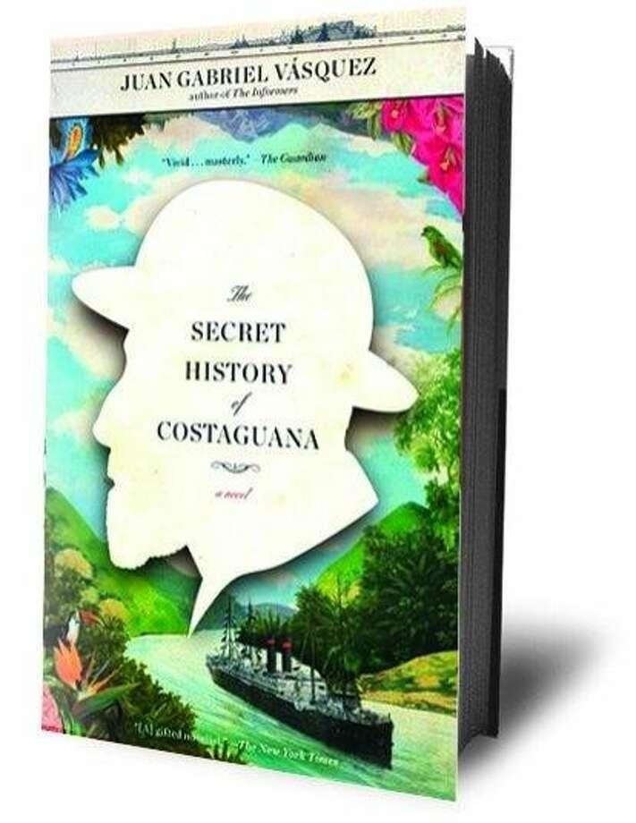 """""""The Secret History of Costaguana"""" By Juan Gabriel Vasquez"""
