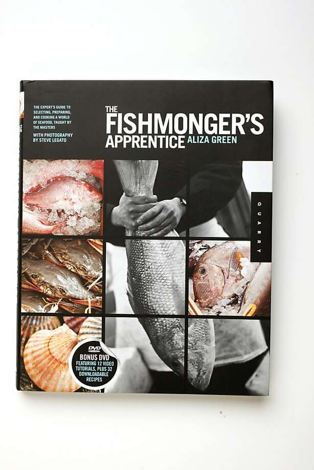 """""""The Fishmonger's Apprentice"""" book by Aliza Green as seen in San Francisco, California, on March 16, 2011. Photo: Craig Lee, Special To The Chronicle"""