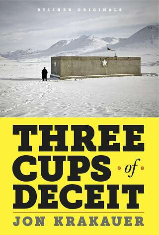 Three Cups of Deceit: How Greg Mortenson, Humanitarian Hero, Lost His Way by Jon Krakauer Photo: Byliner