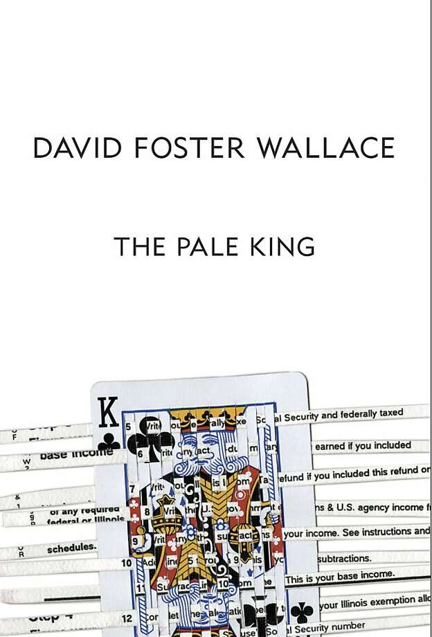 "In this book cover image released by Little, Brown and Company, ""The Pale King,"" by David Foster Wallace, is shown. Photo: Little, Brown And Company, Associated Press"