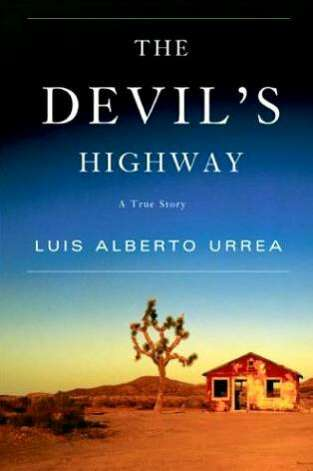 "Luis Alberto Urrea's ""The Devil's Highway: A True Story"" recounts the horrific tale of 26 Mexicans trying to cross the Arizona desert in 2001. Photo: HANDOUT"