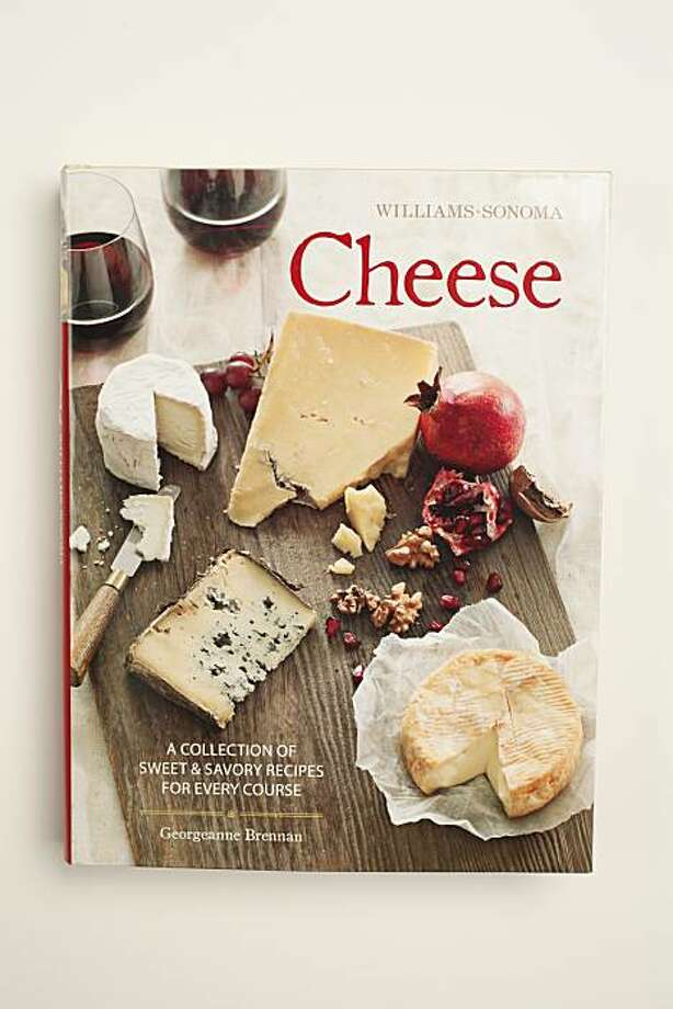 """""""Williams-Sonoma Cheese,"""" by Georgeanne Brennan as seen in San Francisco, Calif., on February 16, 2011. Photo: Craig Lee, Special To The Chronicle"""