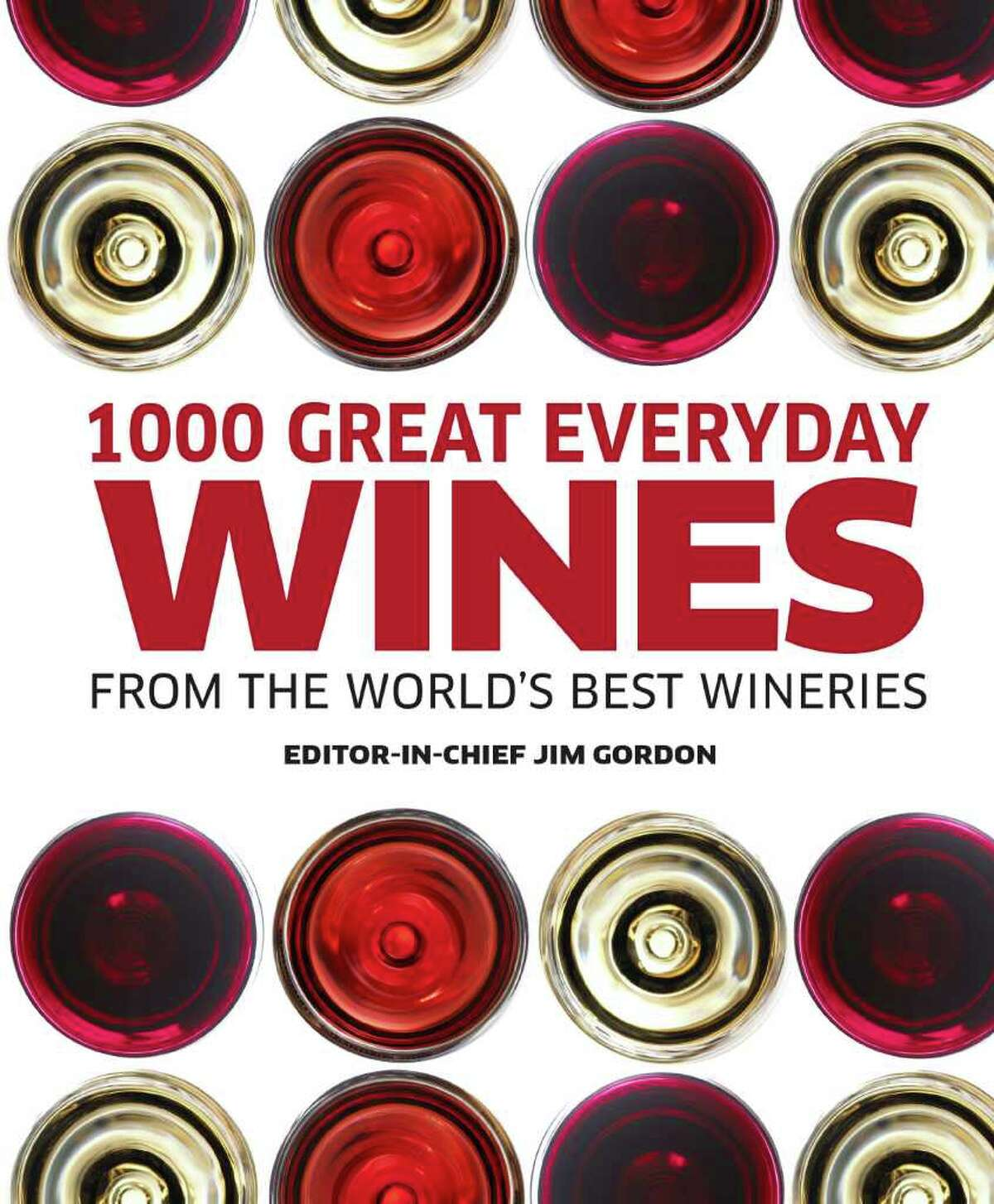 1000 Great Everyday Wines by Jim Gordon