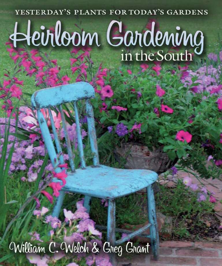Texas garden mentors William C. Welch and Greg Grant's expanded Heirloom Gardening in the South is a must for those looking for plants that survive our climate. Photo: Handout