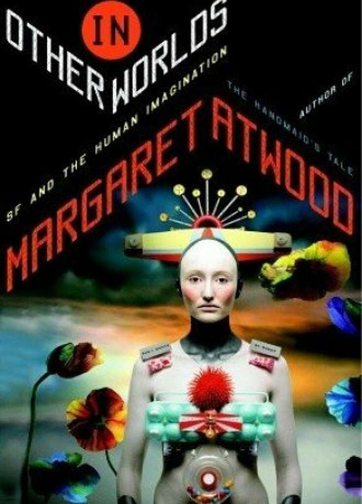 margaret atwood essays on science fiction sfgate  in other worlds sf and the human imagination by margaret atwood photo