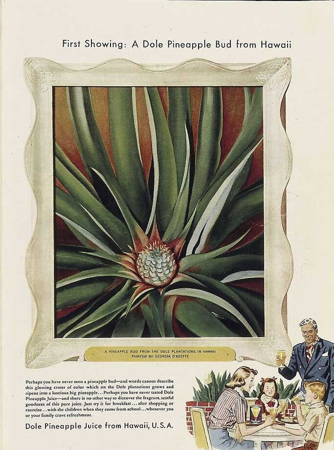"The Dole Company paid Georgia O'Keeffe to travel to Hawaii from New York in 1939, in return for two paintings that it could use in its advertisements for Dole Pineapple Juice. ""Pineapple Bud,"" painted after her return to New York, is featured in this advertisement; the other featured her painting of a lobster-claw heliconia with an island landscape and ocean horizon in the background. Photo: Koa Books"