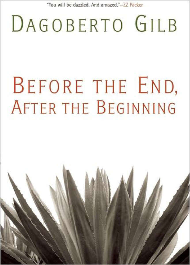 """Before the End, After the Beginning"" by Dagoberto Gilb Photo: Courtesy"