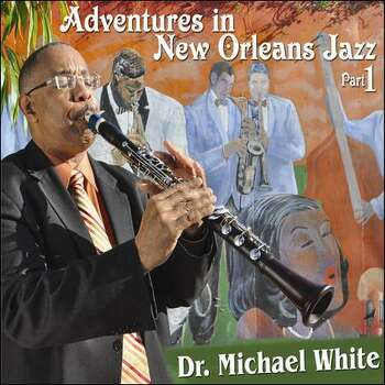 Adventures in New Orleans Jazz Part 1 by Dr. Michael White Photo: Basin Street