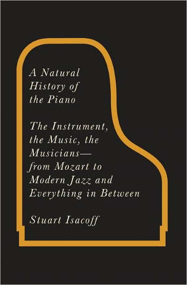 A Natural History of the Piano, by Stuart Isacoff Photo: Xx