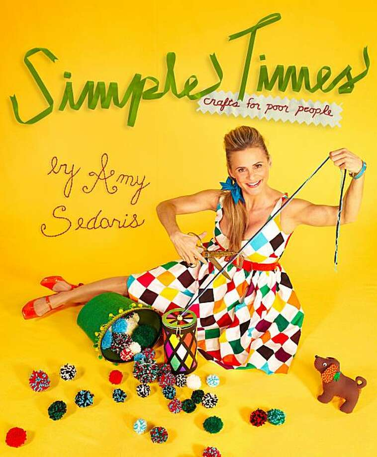 "For Amy Sedaris fans, there's her new book ""Simple Times: Crafts for Poor People.""   (AP Photo/Grand Central Publishing) Photo: Anonymous, AP"