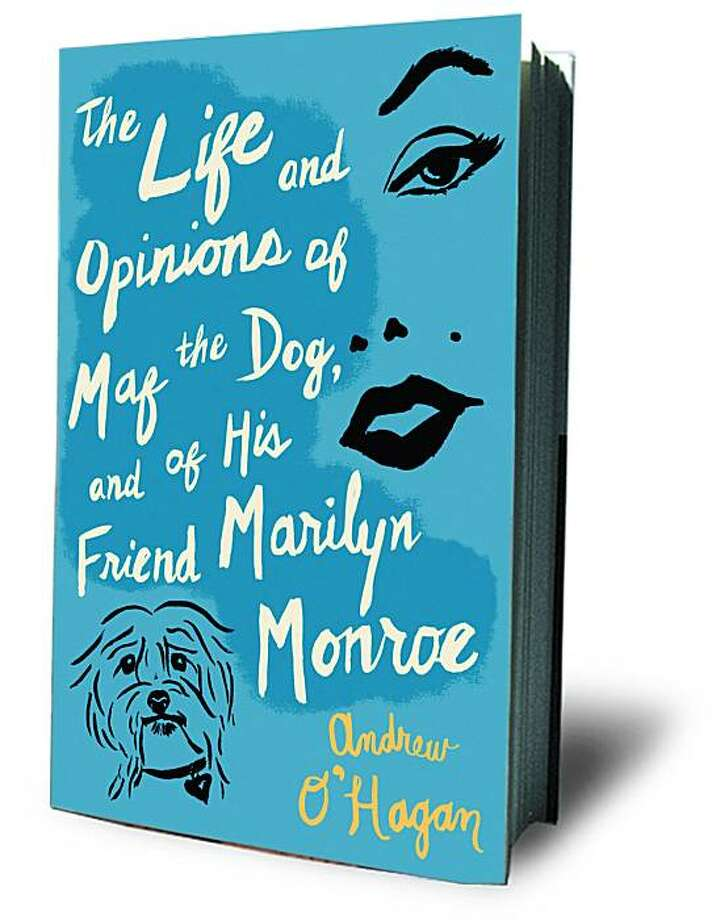 The Life and Opinions of Maf the Dog, and of His Friend Marilyn Monroe by Andrew O'Hagan Photo: Houghton Mifflin Harcourt
