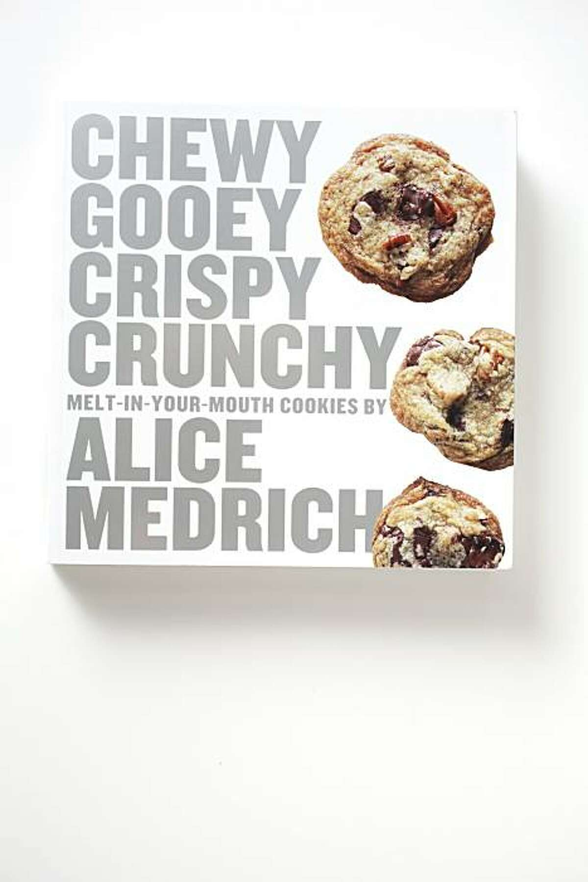 """""""Chewy Gooey Crispy Crunchy Melt-in-Your-Mouth Cookies"""" by Alice Medrich as seen in San Francisco, Calif., on November 23, 2010."""