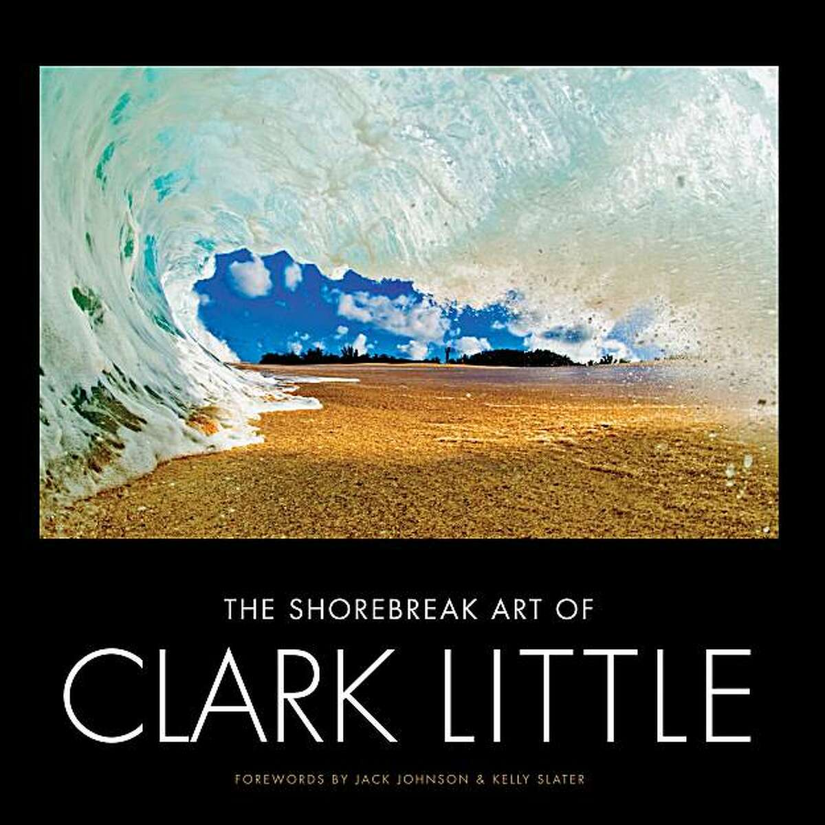 North Shore surf photographer Clark Little's stunning shorebreak images are available in a coffee-table book and at galleries in Hawai'i and California.