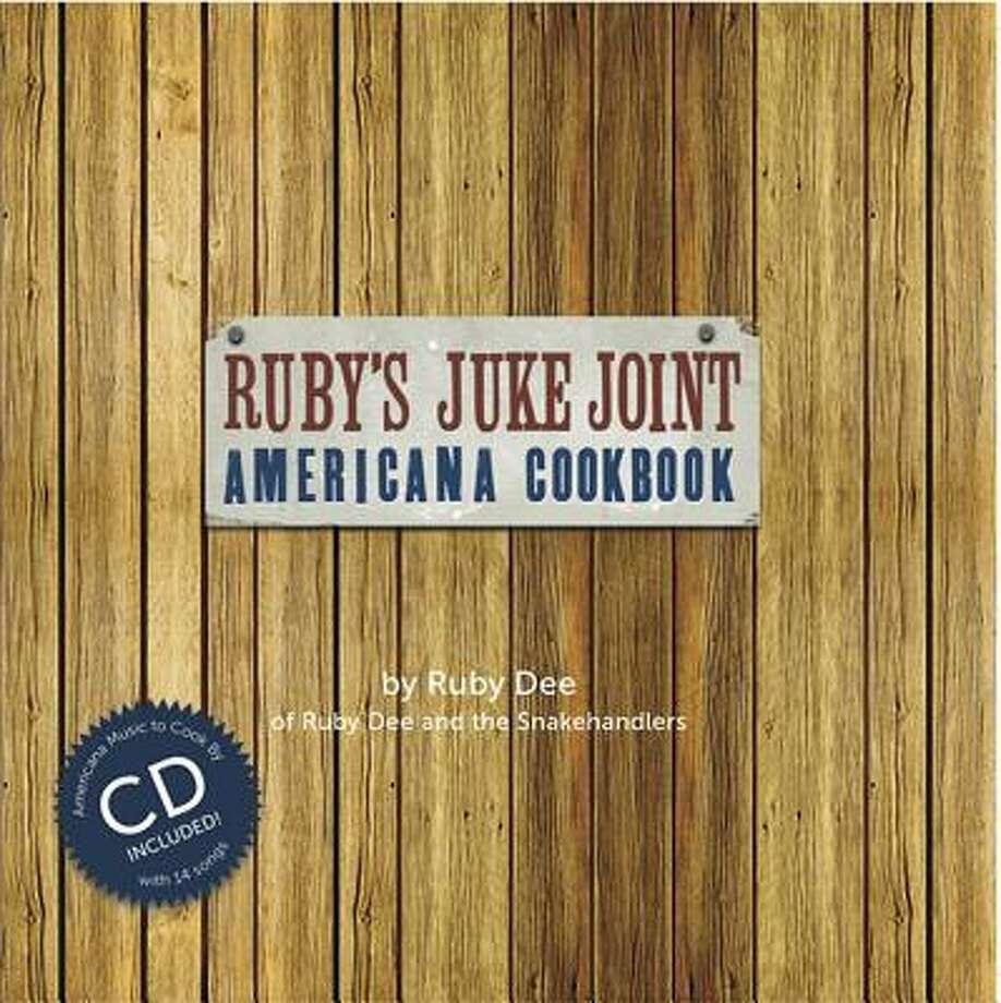"Ruby Dee Philippa's ""Ruby's Juke Joint Americana Cookbook"" Photo: Courtesy Photo"