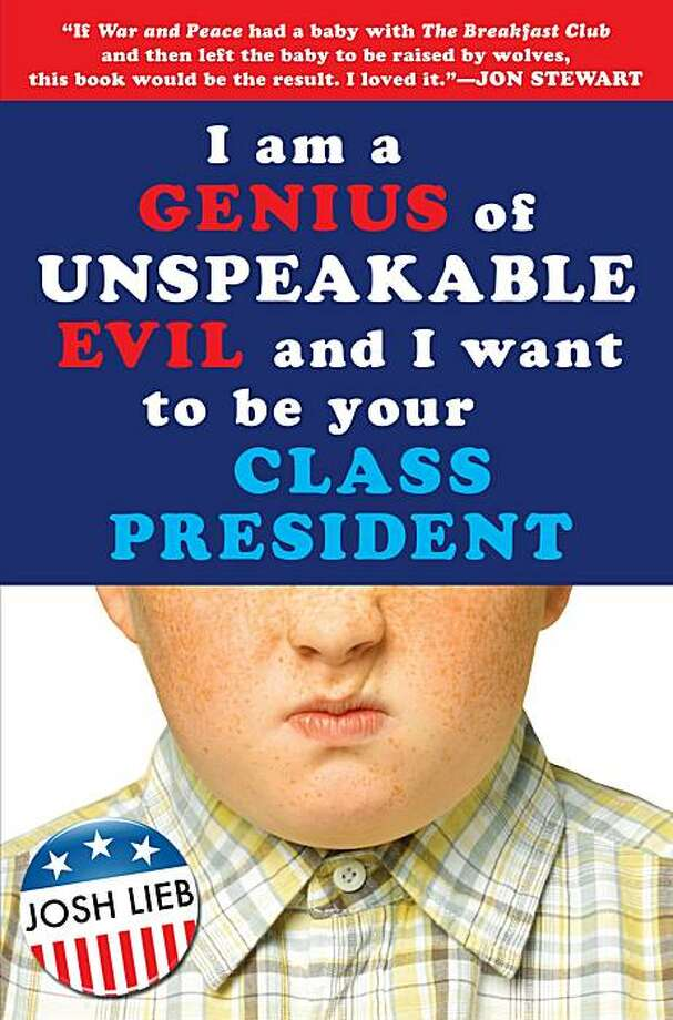 I am a Genius of Unspeakable Evil and I Want to be Your Class President Photo: Penguin Group