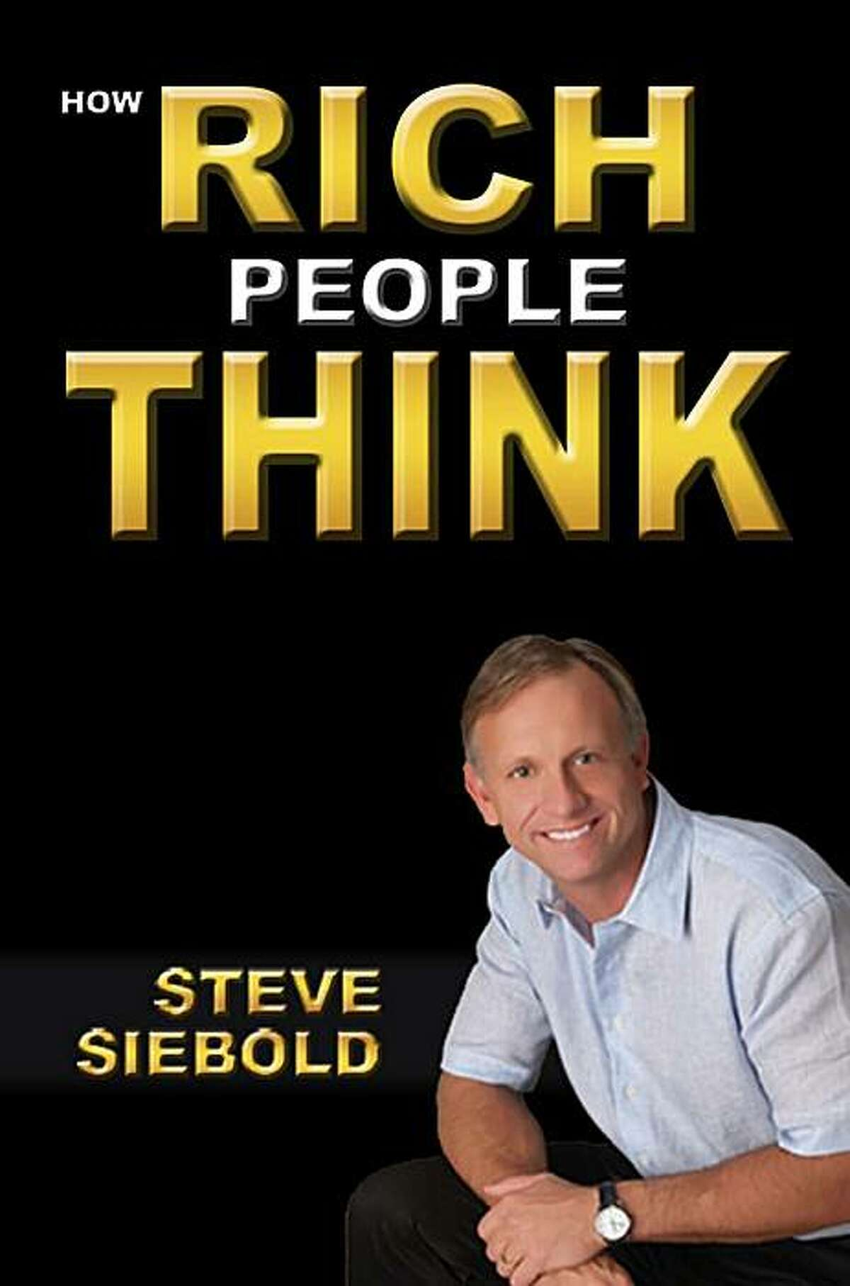 Motivational speaker Steve Siebold has spent 20 years talking with Fortune 500 company executives and leading training sessions. His latest book,