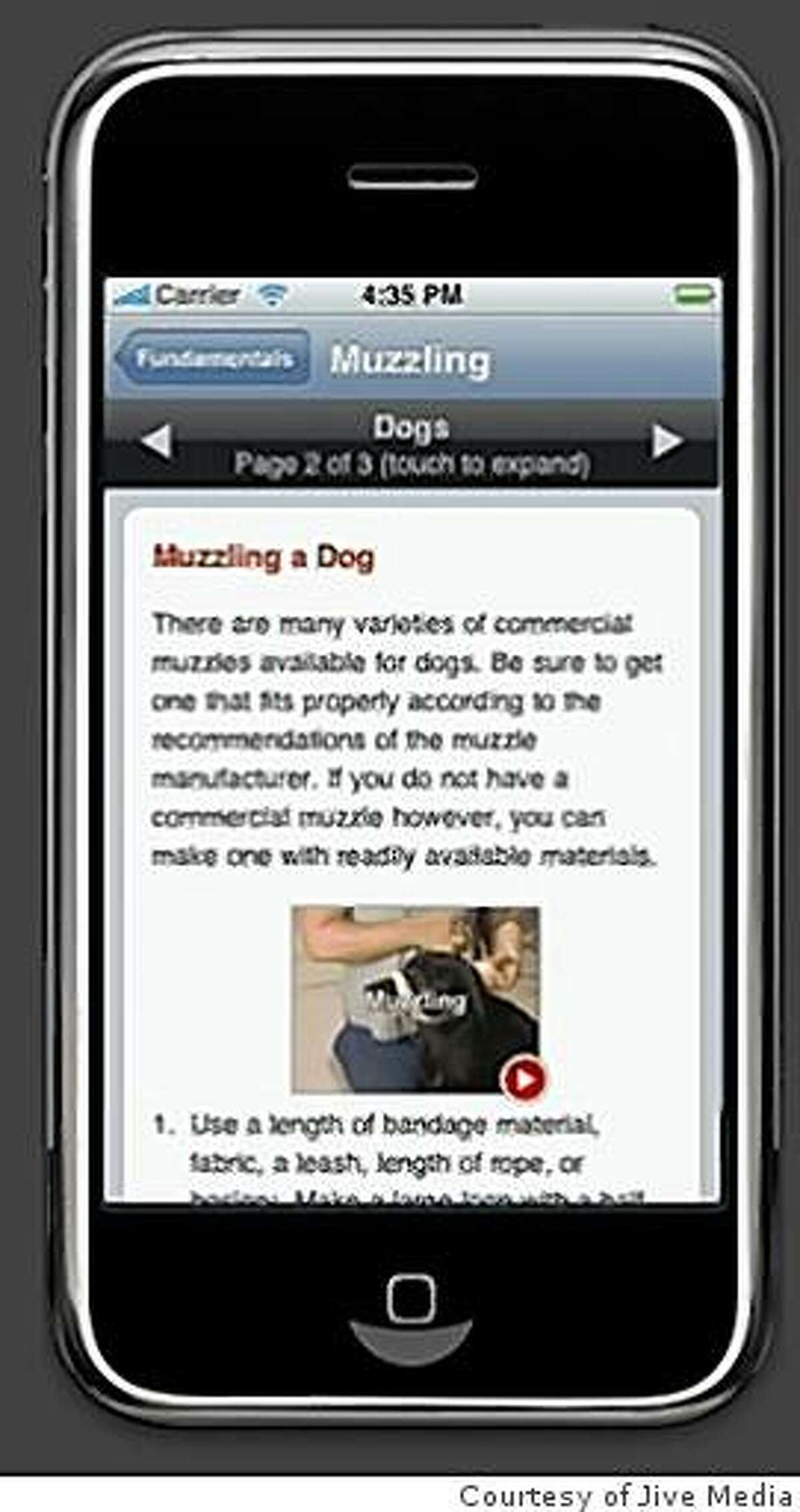 Jive Media's Pet First Aid iPhone app includes short videos on how to check a pet's vital signs, how to improvise a muzzle, and more.