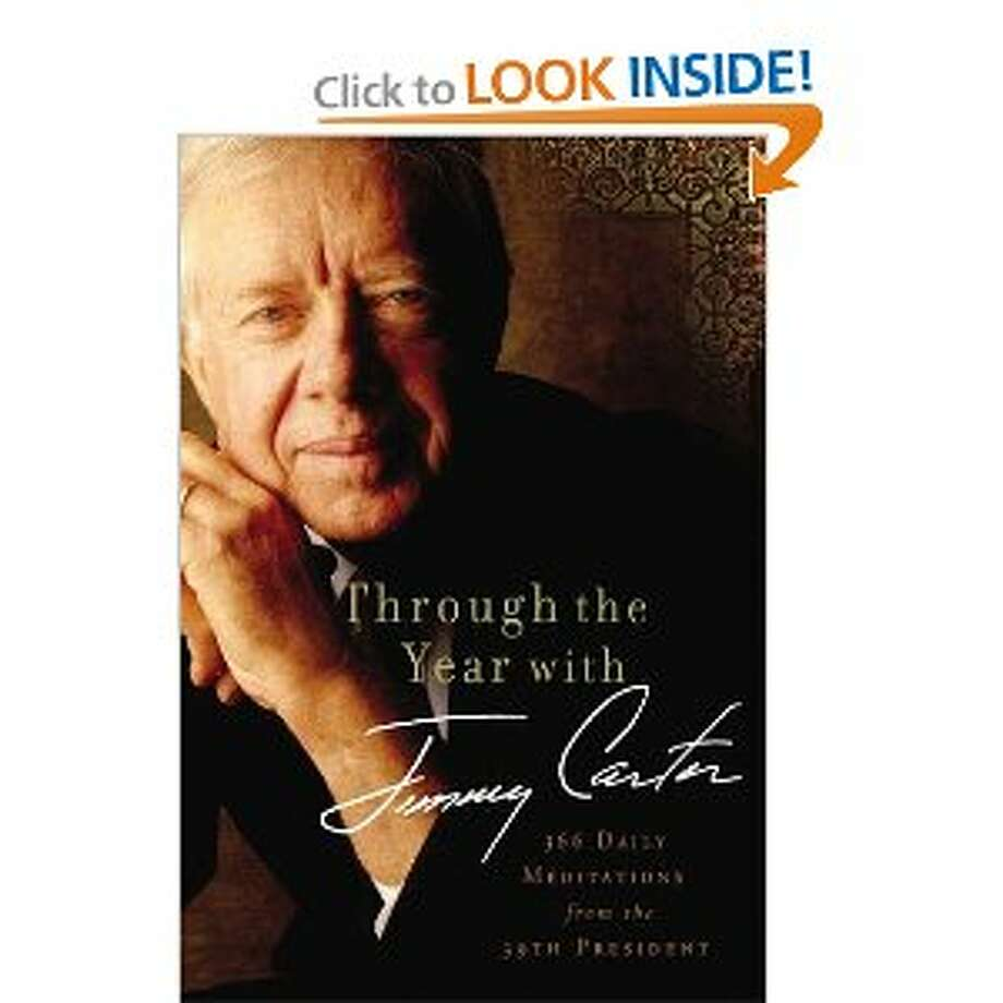 """Through the Year with Jimmy Carter: 366 Daily Meditations from the 39th President,"" by Jimmy Carter. Photo: Courtesy Photo"