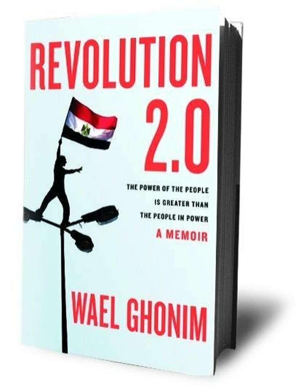 Revolution 2.0, by Wael Ghonim