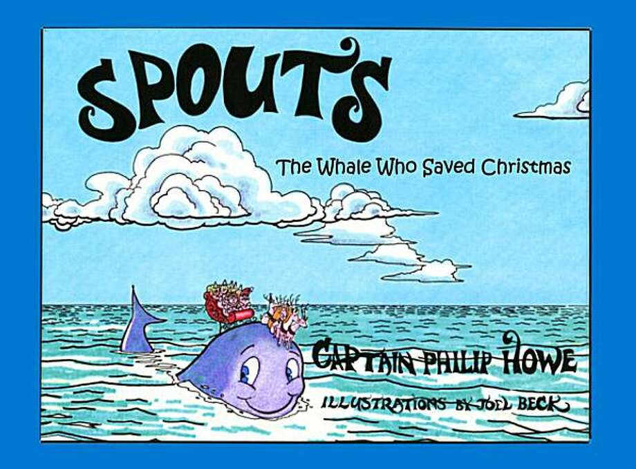 Cover of the book, Spouts: The Whale Who Saved Christmas. Photo: Philip Howe And Joel Beck