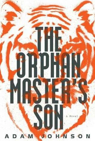 """The Orphan Master s Son"" by Adam Johnson Photo: Random House"